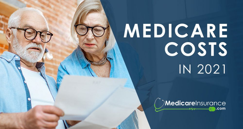 senior couple reviewing paperwork with text stating Medicare Costs in 2021 overlay