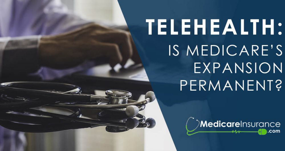 Text reading Telehealth: Is Medicare's Expansion Permanent over photo of a doctor's hands typing on laptop