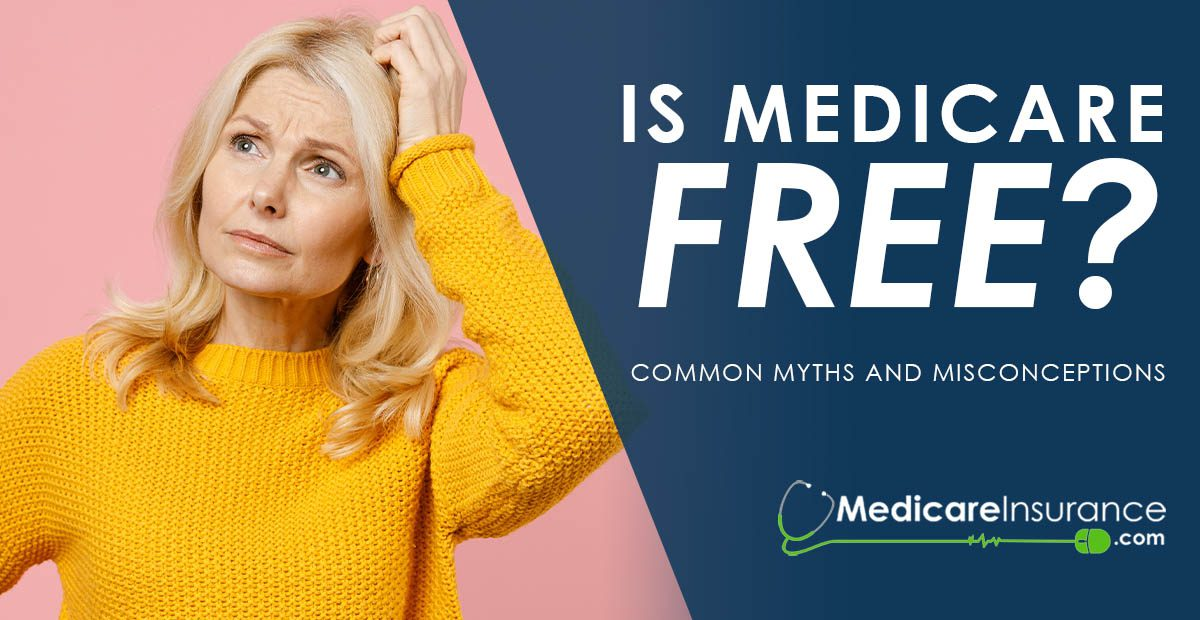 Is Medicare Free text over image of woman scratching head