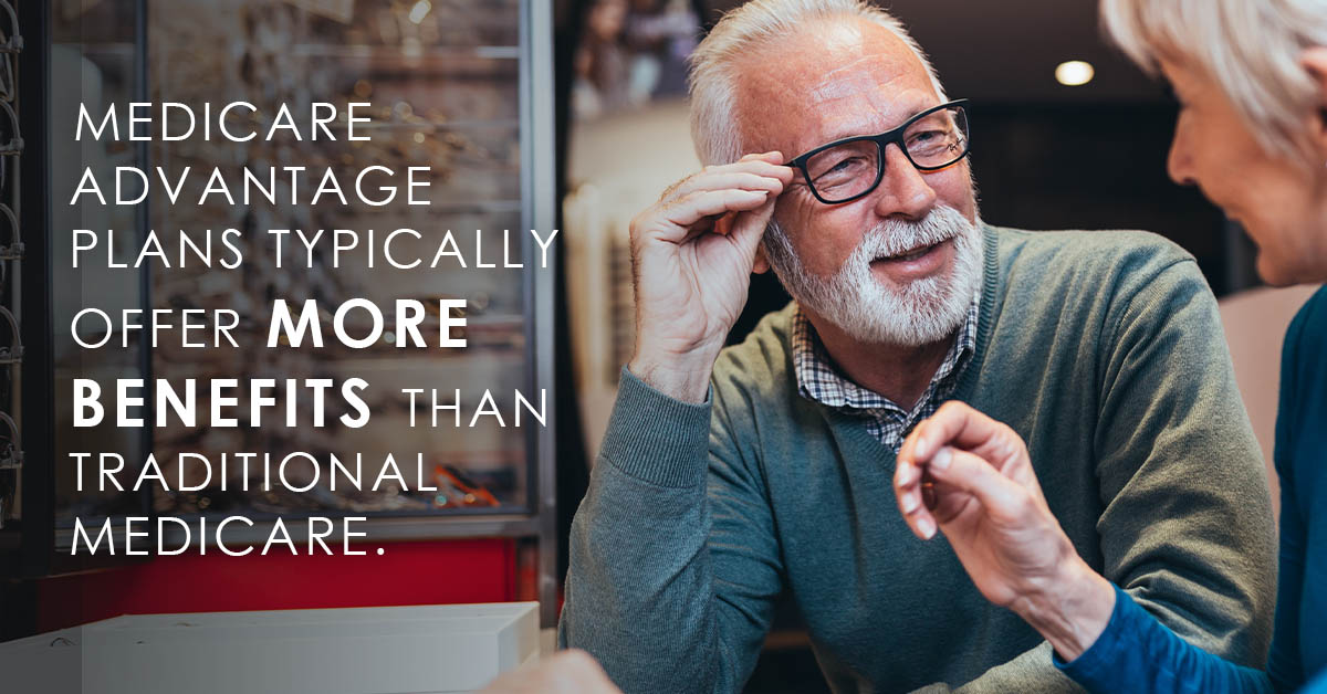 Medicare Advanatge plans includ emore benefits text over image of senior man trying on glasses