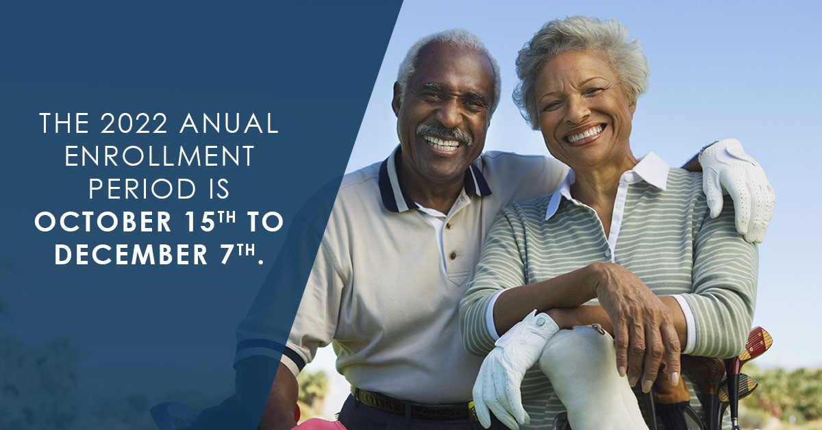 Annual Enrollment 2022 is October 15 -December 7 text over image of senior couple