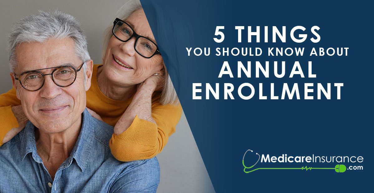 5 Things You SHould Know about Annual Enrollment text on image of senior couple